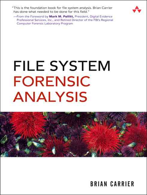 File System Forensic Analysis By Carrier, Brian