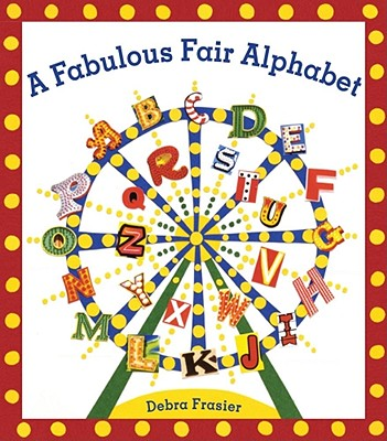 A Fabulous Fair Alphabet By Frasier, Debra